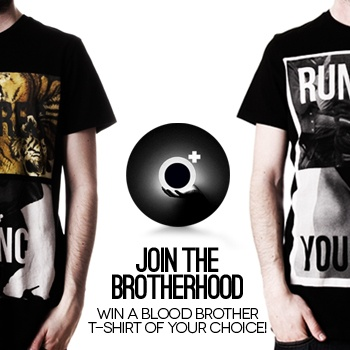 Join the Brotherhood & win a Blood Brother t-shirt of your choice!